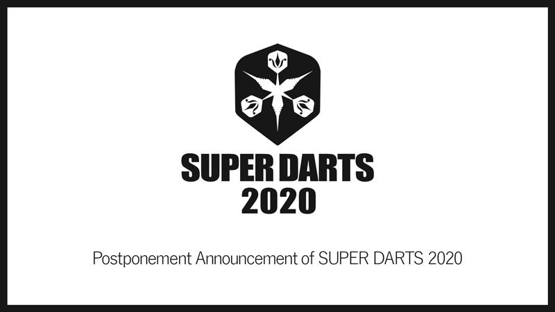 Postponement Announcement of SUPER DARTS 2020