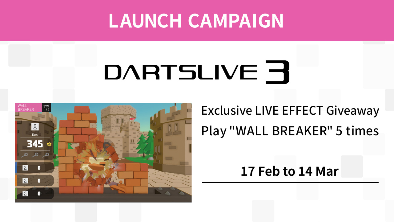 "DARTSLIVE3 LAUNCH CAMPAIGN - ""WALL BREAKER"" Begins!"